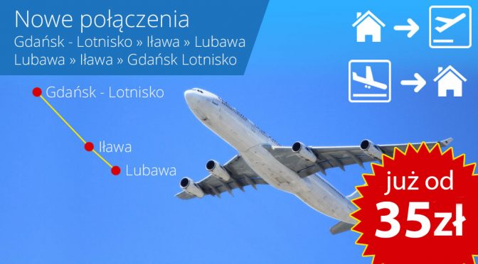 Nowe połączenia: Lubawa, Iława, Gdańsk – Lotnisko